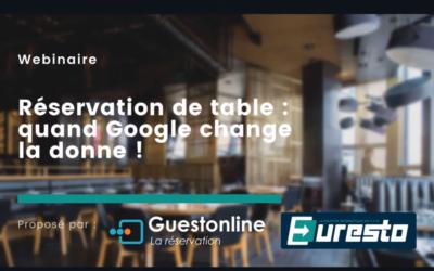 """Webinaire Guestonline & Euresto : """"Réservation de table : quand Google change la donne ! (écoles)"""""""