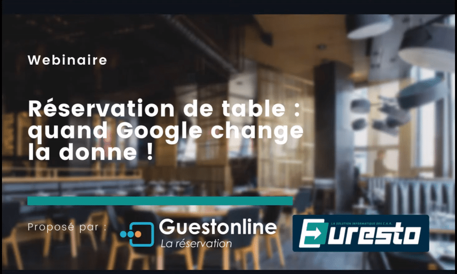 "Webinaire Guestonline & Euresto : ""Réservation de table : quand Google change la donne ! (écoles)"""